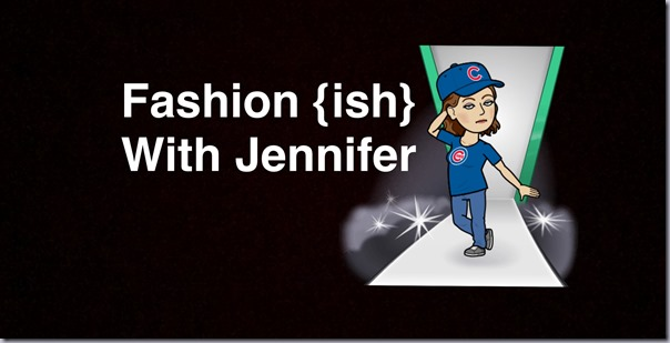 Fashion {ish} With Jennifer