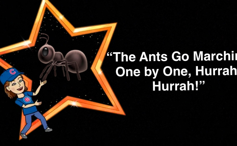 The Ants Go Marching 1 by 1, Hurrah! Hurrah!