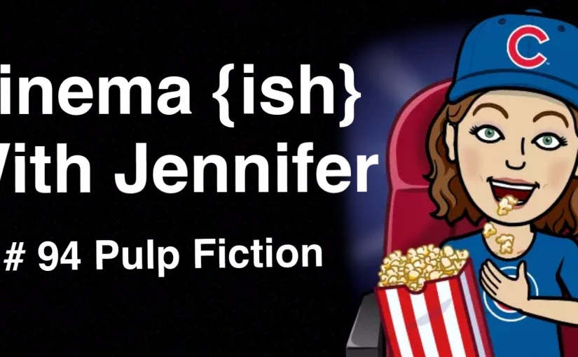 Cinema {ish} With Jennifer: Pulp Fiction