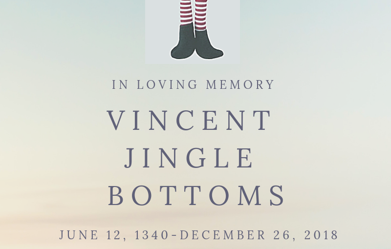 In Memorian of Vincent Jingle Bottoms