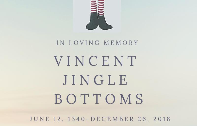 In Memorian of Vincent JingleBottoms