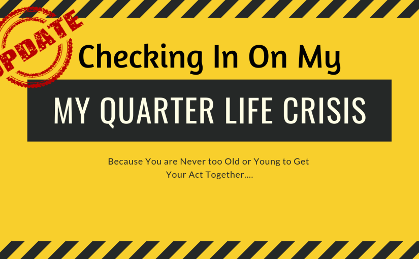Checking In On My Quarter Life Crisis Bucket List